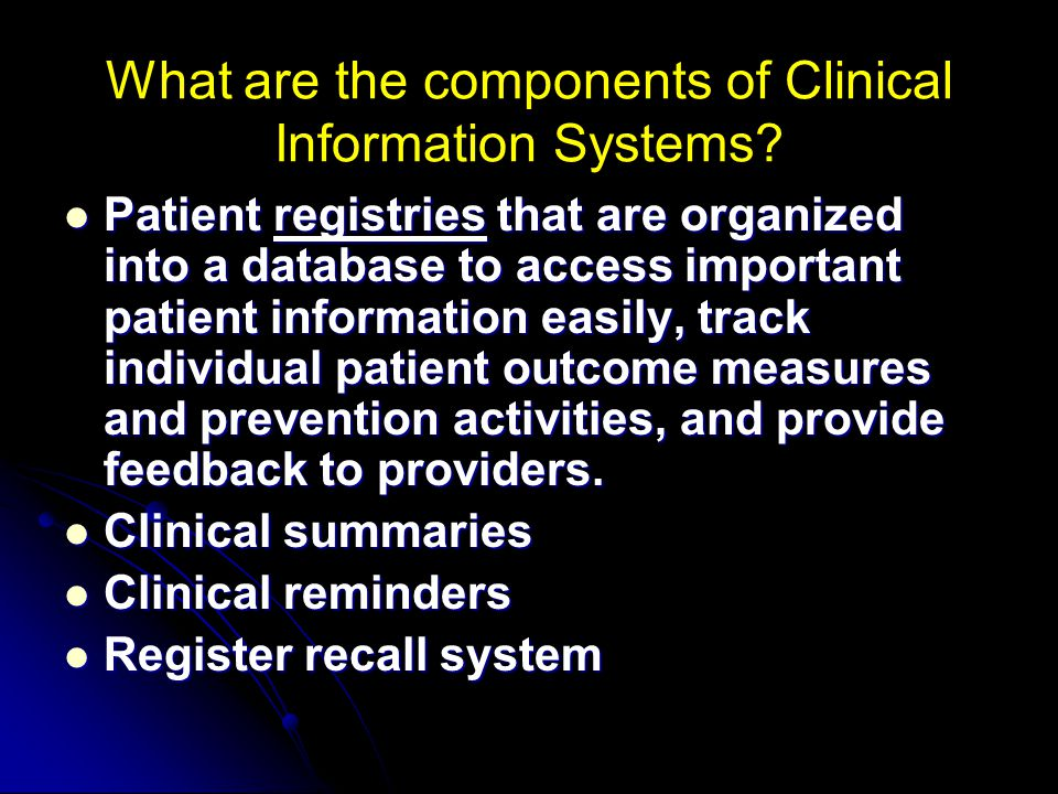 What are the components of Clinical Information Systems.