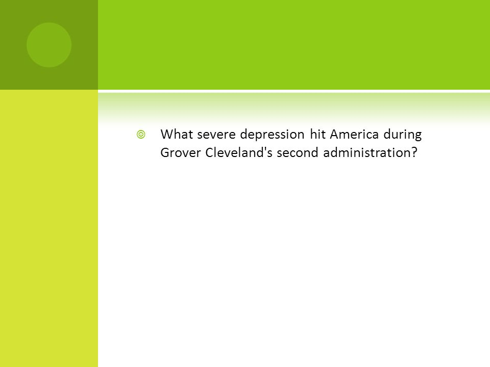  What severe depression hit America during Grover Cleveland s second administration