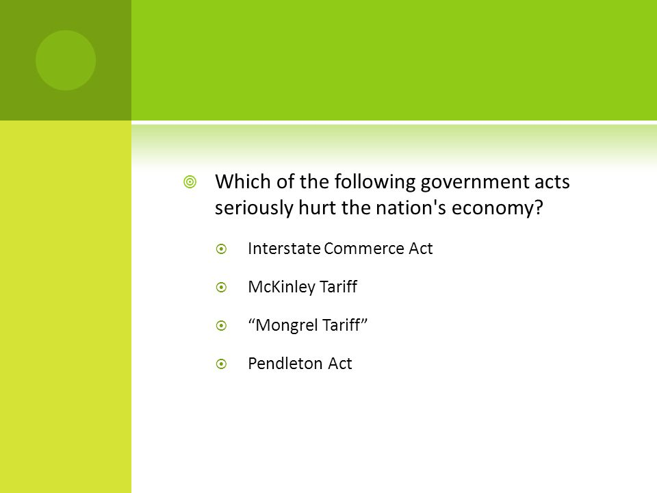  Which of the following government acts seriously hurt the nation s economy.
