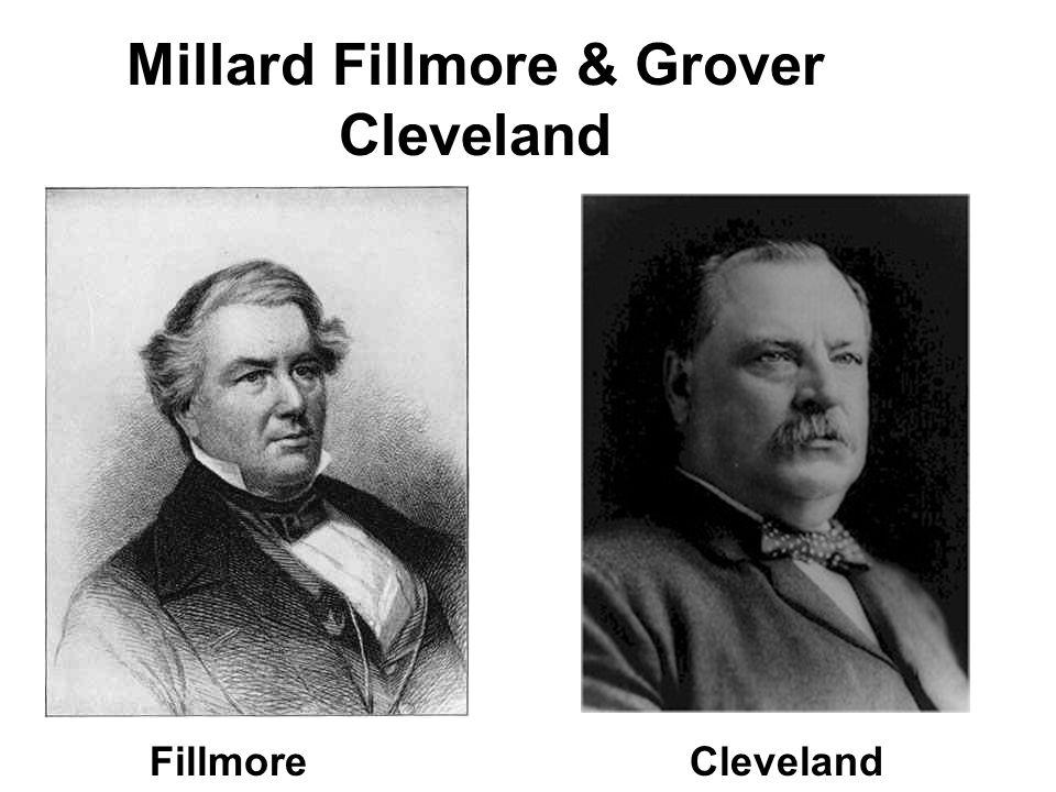 Millard Fillmore & Grover Cleveland Fillmore Cleveland