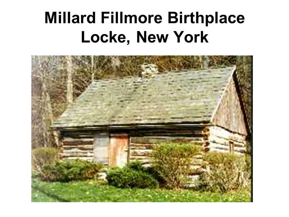 Millard Fillmore Birthplace Locke, New York