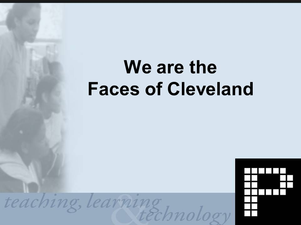We are the Faces of Cleveland