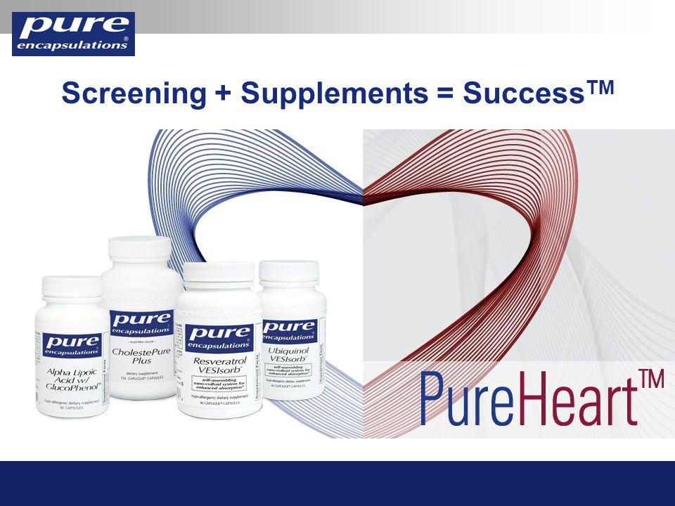 Screening + Supplements = Success TM
