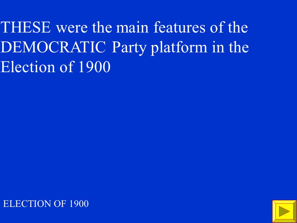 500 WHO is For the Democrats President = William Jennings Bryan Vice President = Adlai Stevenson ELECTION OF 1900