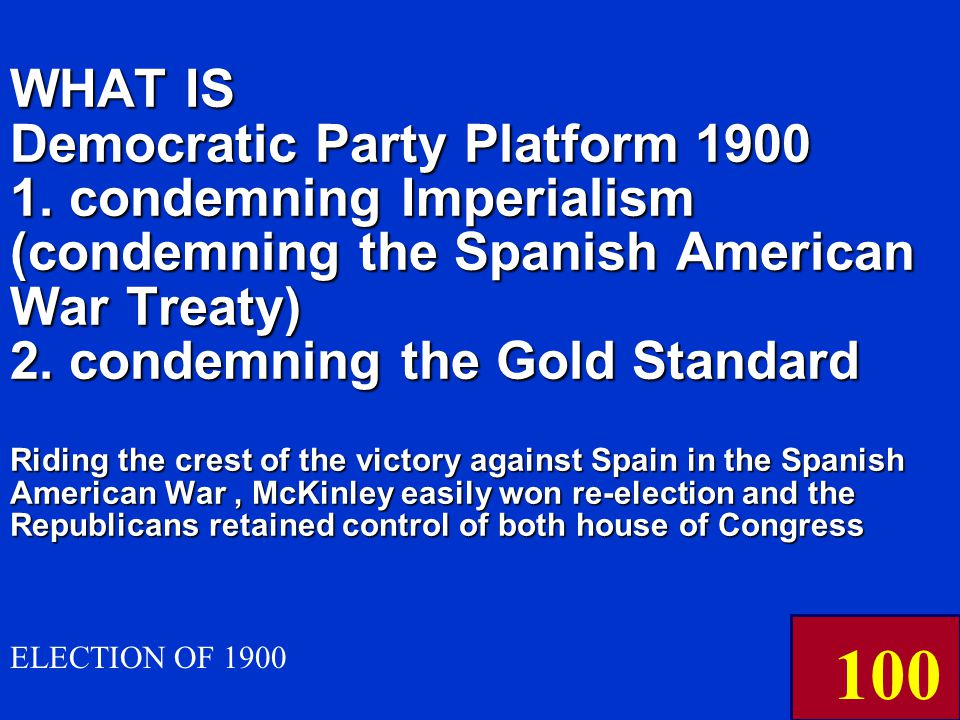THESE were the main features of the DEMOCRATIC Party platform in the Election of 1900 ELECTION OF 1900