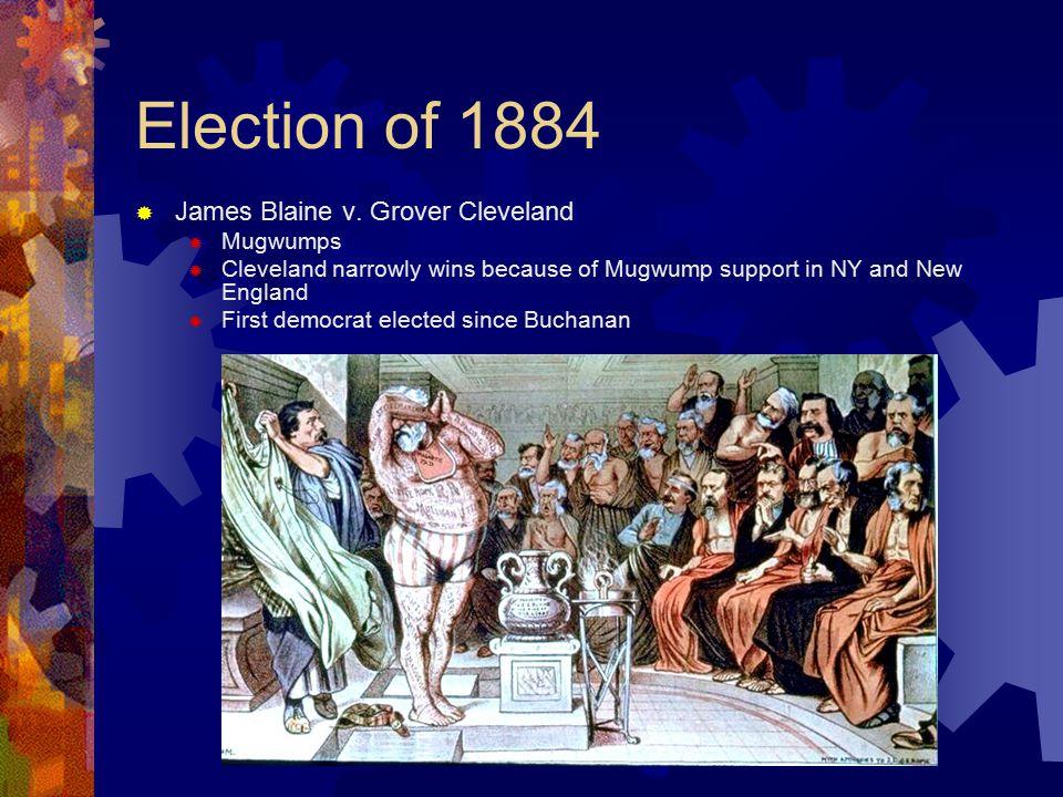 Election of 1884  James Blaine v.