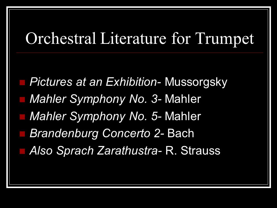 Orchestral Literature for Trumpet Pictures at an Exhibition- Mussorgsky Mahler Symphony No.