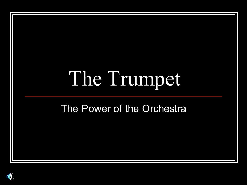 The Trumpet The Power of the Orchestra