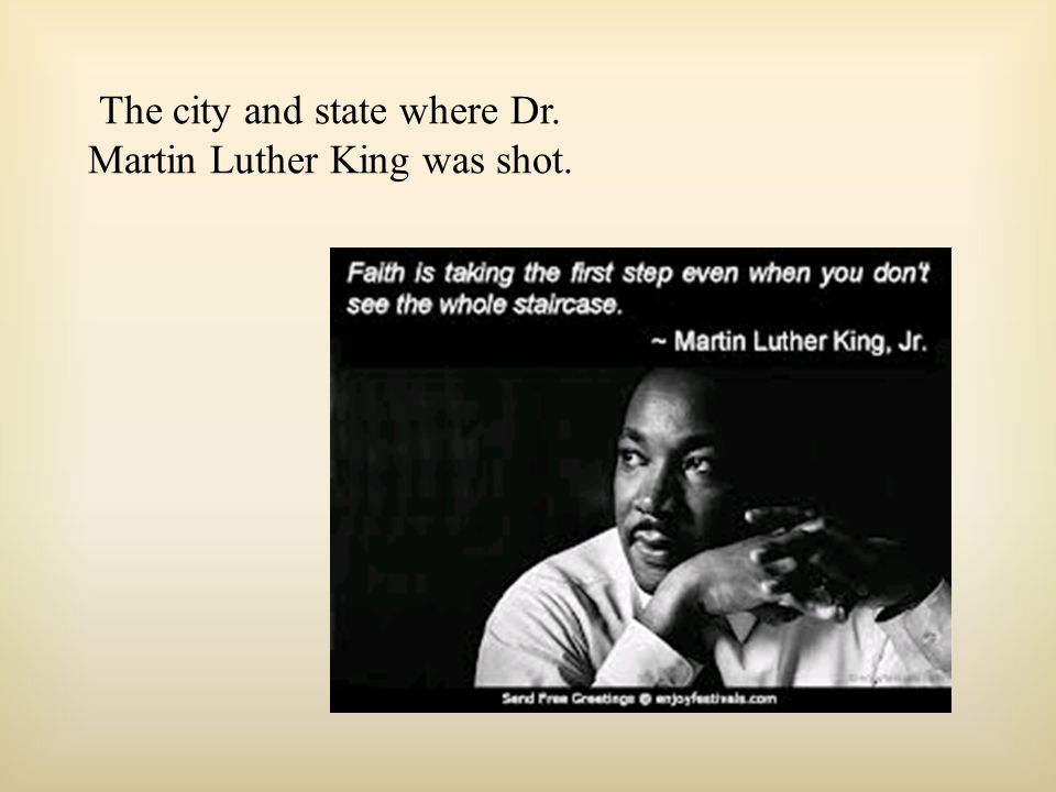The city and state where Dr. Martin Luther King was shot.