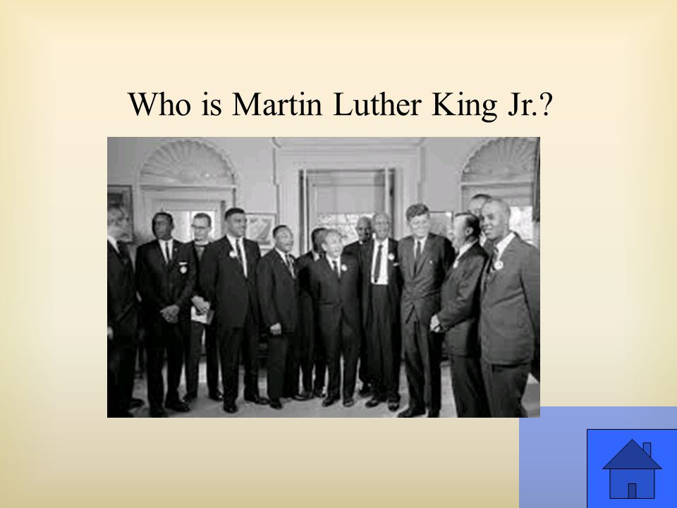 Who is Martin Luther King Jr.