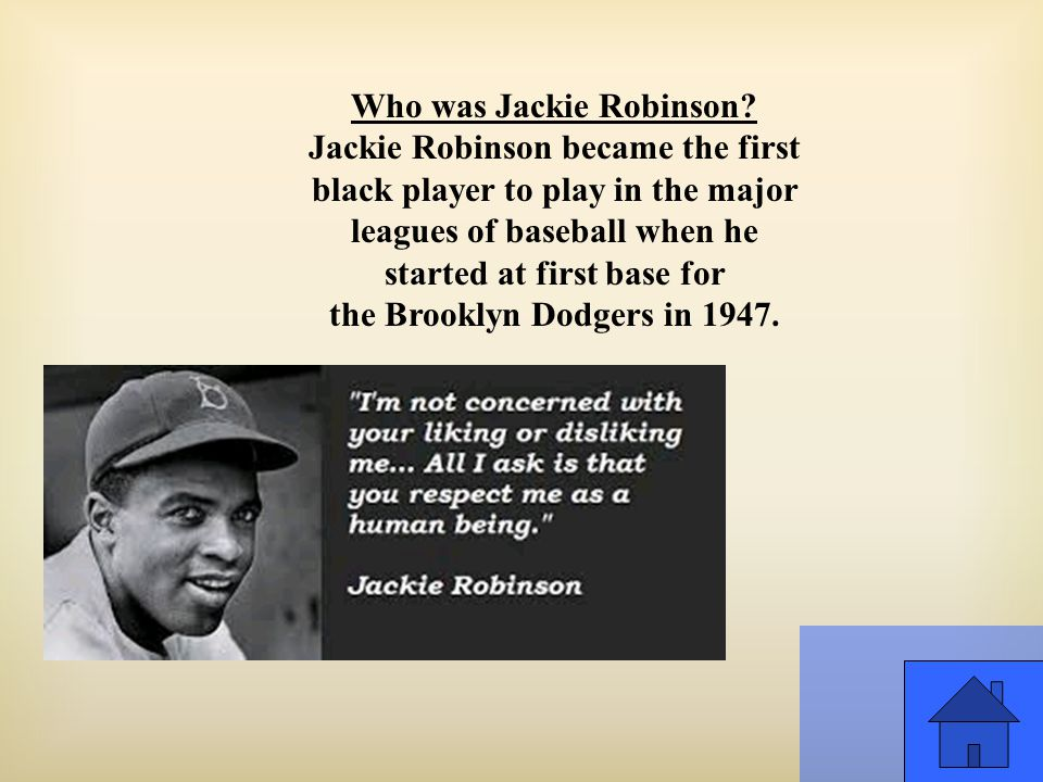 Who was Jackie Robinson.