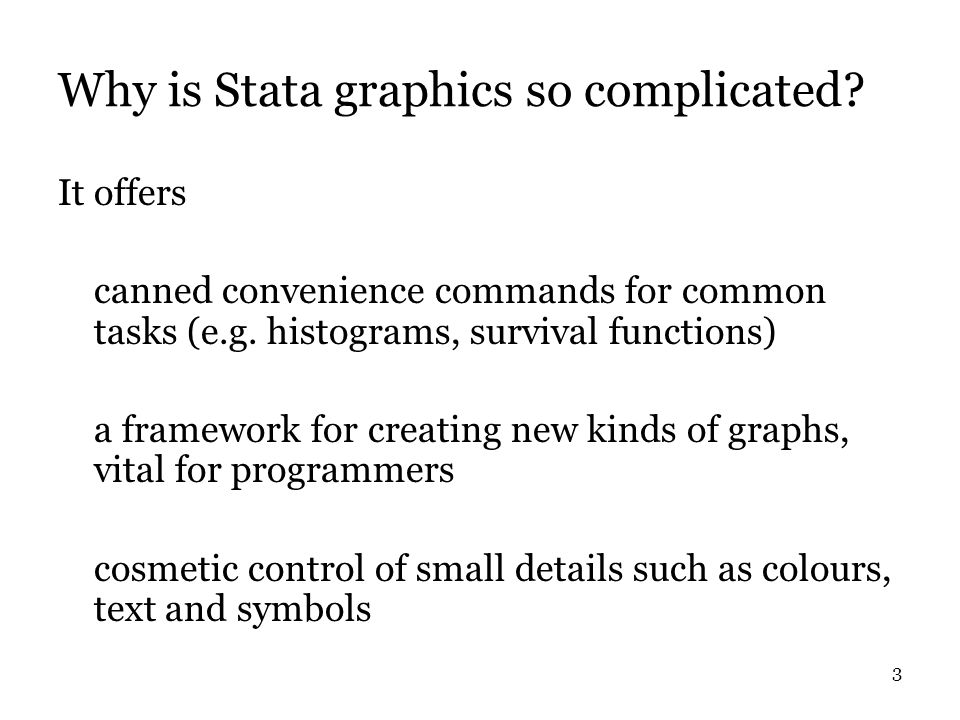 3 Why is Stata graphics so complicated.