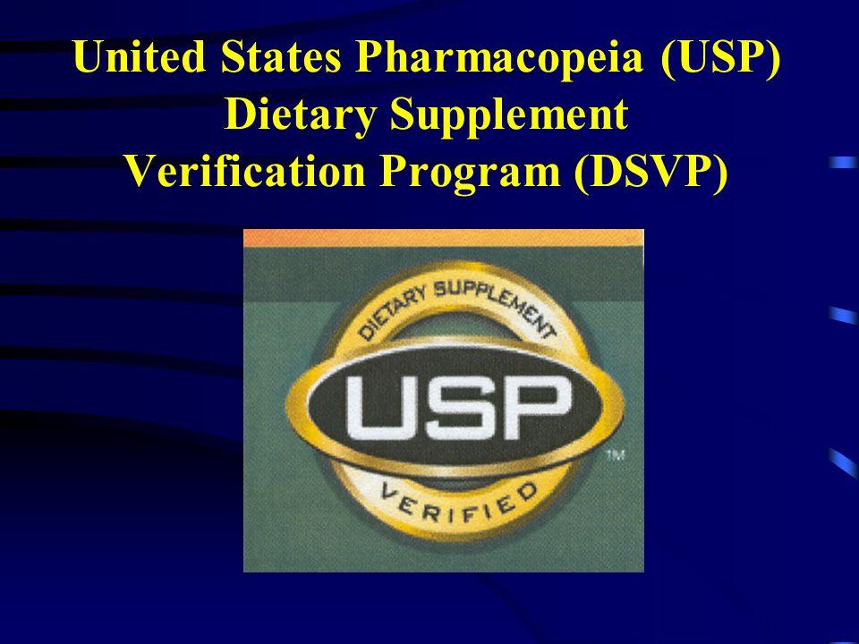 United States Pharmacopeia (USP) Dietary Supplement Verification Program (DSVP)