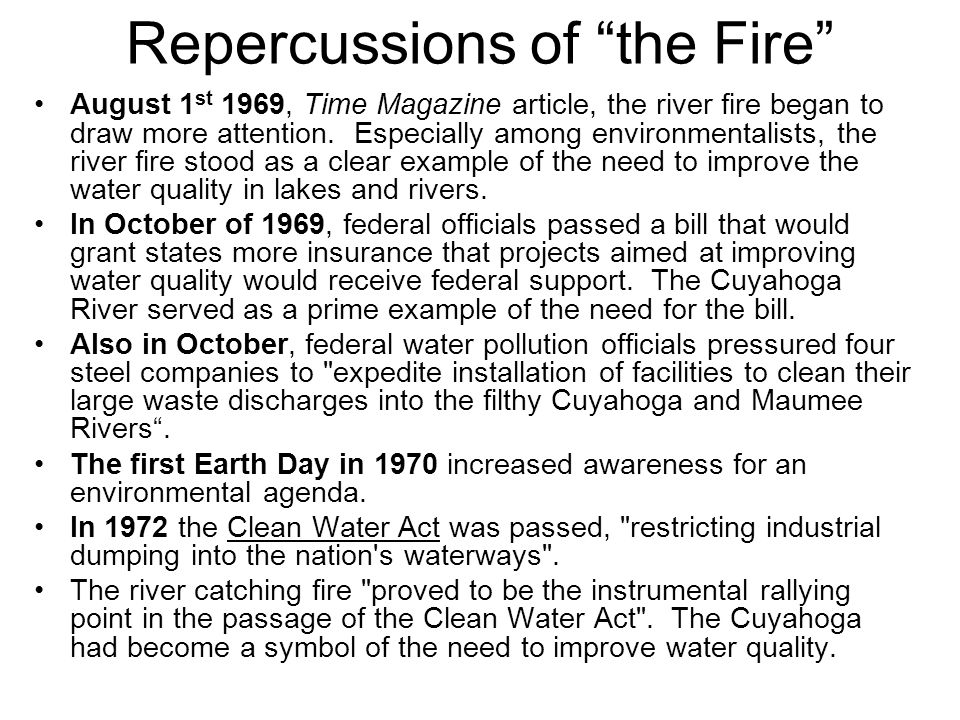 Repercussions of the Fire August 1 st 1969, Time Magazine article, the river fire began to draw more attention.
