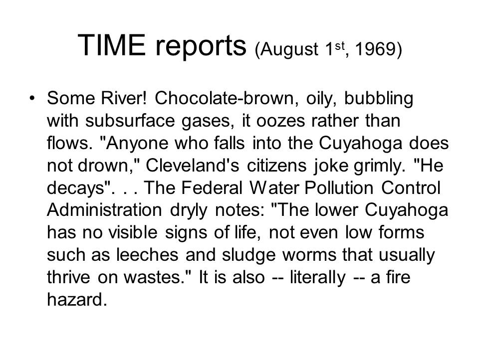 TIME reports (August 1 st, 1969) Some River.