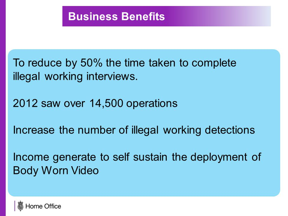 To reduce by 50% the time taken to complete illegal working interviews.