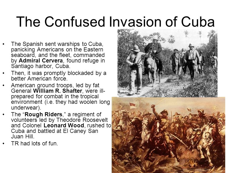 The Confused Invasion of Cuba The Spanish sent warships to Cuba, panicking Americans on the Eastern seaboard, and the fleet, commanded by Admiral Cerv