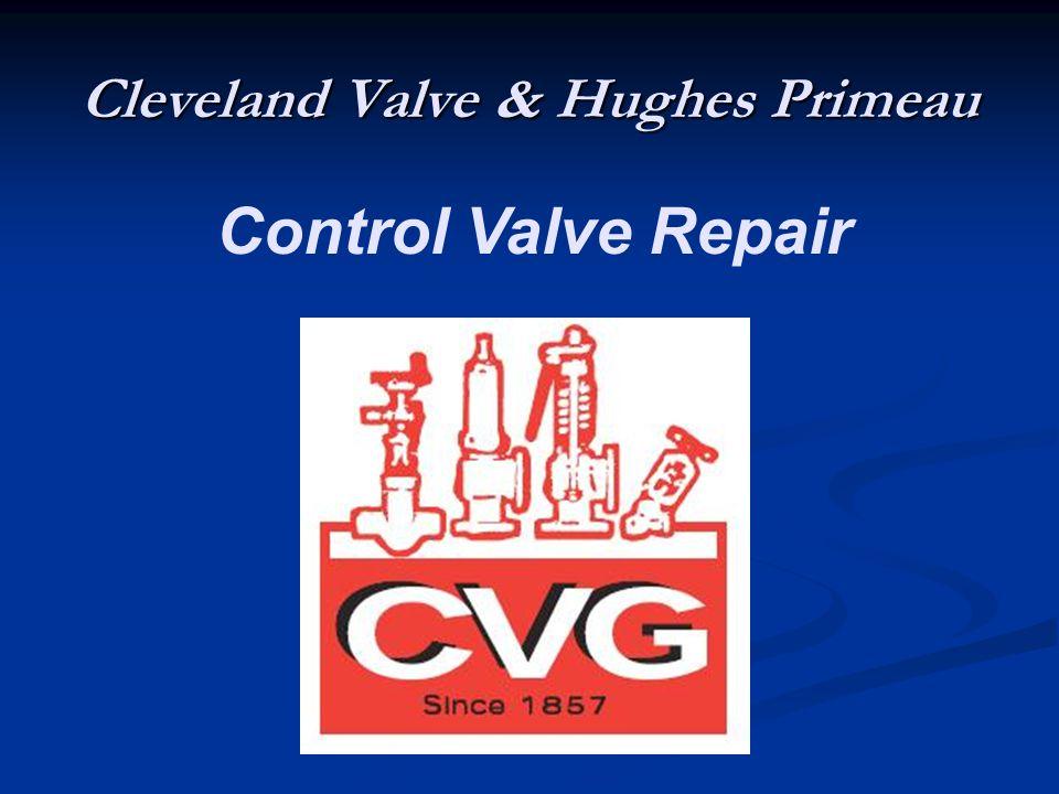 Cleveland Valve & Hughes Primeau Control Valve Repair