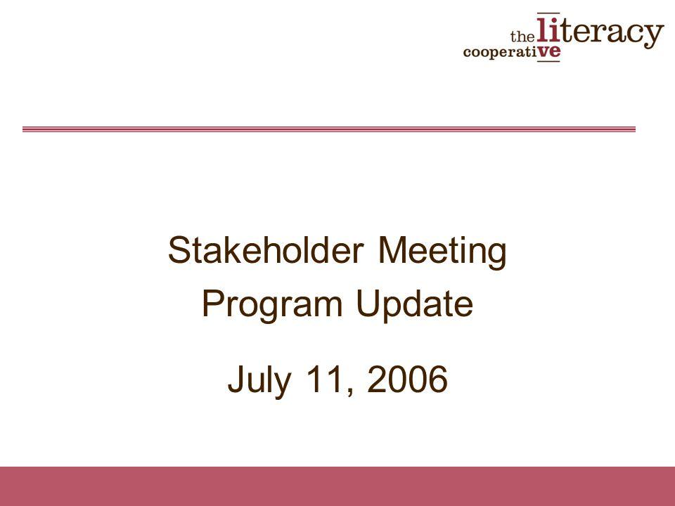 Stakeholder Meeting Program Update July 11, 2006