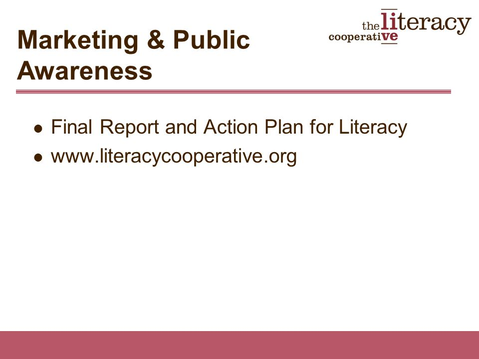 Final Report and Action Plan for Literacy www.literacycooperative.org Marketing & Public Awareness