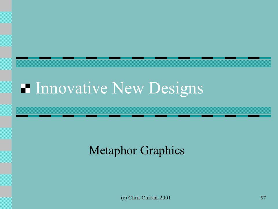 (c) Chris Curran, 200157 Innovative New Designs Metaphor Graphics