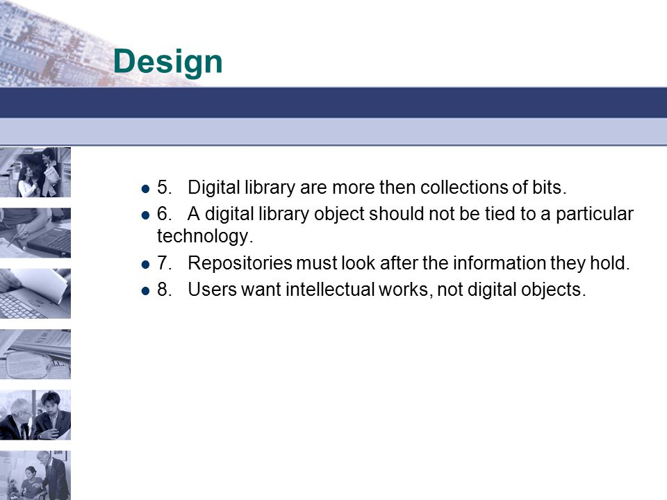 Design 5. Digital library are more then collections of bits.