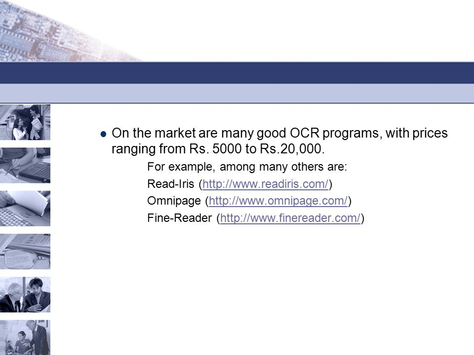 On the market are many good OCR programs, with prices ranging from Rs.