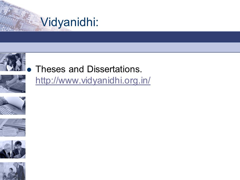 Vidyanidhi: Theses and Dissertations. http://www.vidyanidhi.org.in/ http://www.vidyanidhi.org.in/