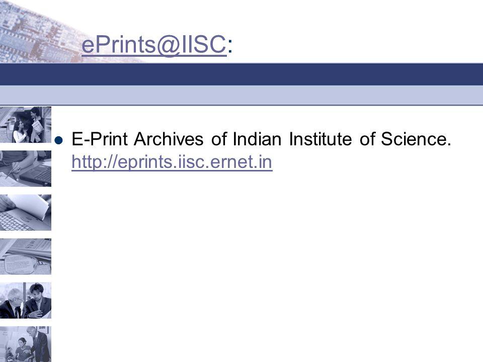 ePrints@IISCePrints@IISC: E-Print Archives of Indian Institute of Science.