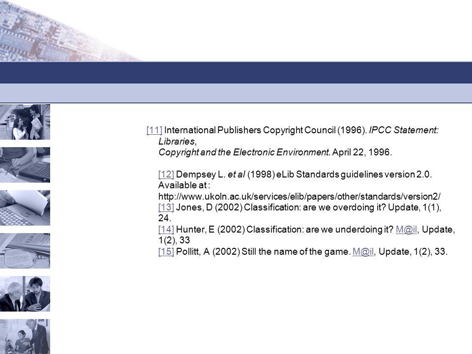 [11][11] International Publishers Copyright Council (1996).