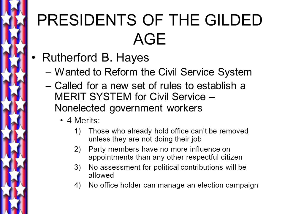 PRESIDENTS OF THE GILDED AGE Rutherford B.
