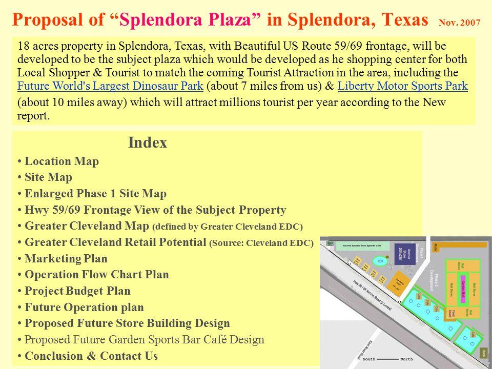 "Proposal of ""Splendora Plaza"" in Splendora, Texas Nov. 2007 18 acres property in Splendora, Texas, with Beautiful US Route 59/69 frontage, will be dev"