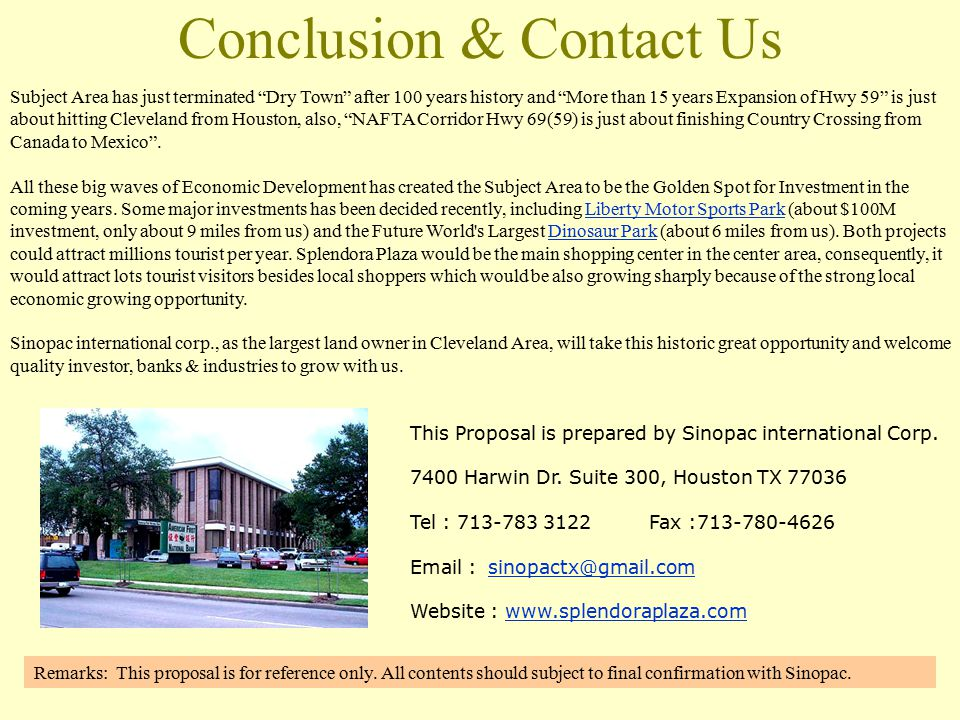 Conclusion & Contact Us This Proposal is prepared by Sinopac international Corp. 7400 Harwin Dr. Suite 300, Houston TX 77036 Tel : 713-783 3122 Fax :7