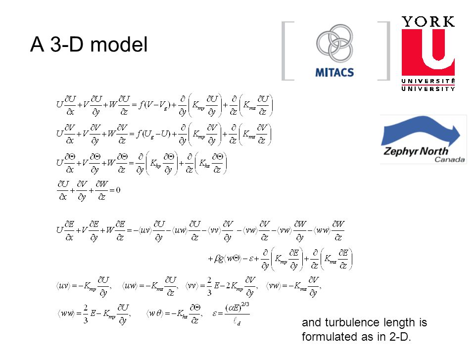 A 3-D model and turbulence length is formulated as in 2-D.