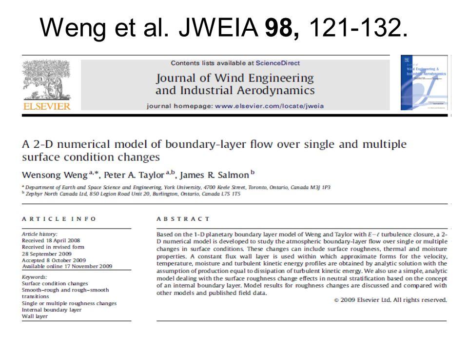 Weng et al. JWEIA 98, 121-132.