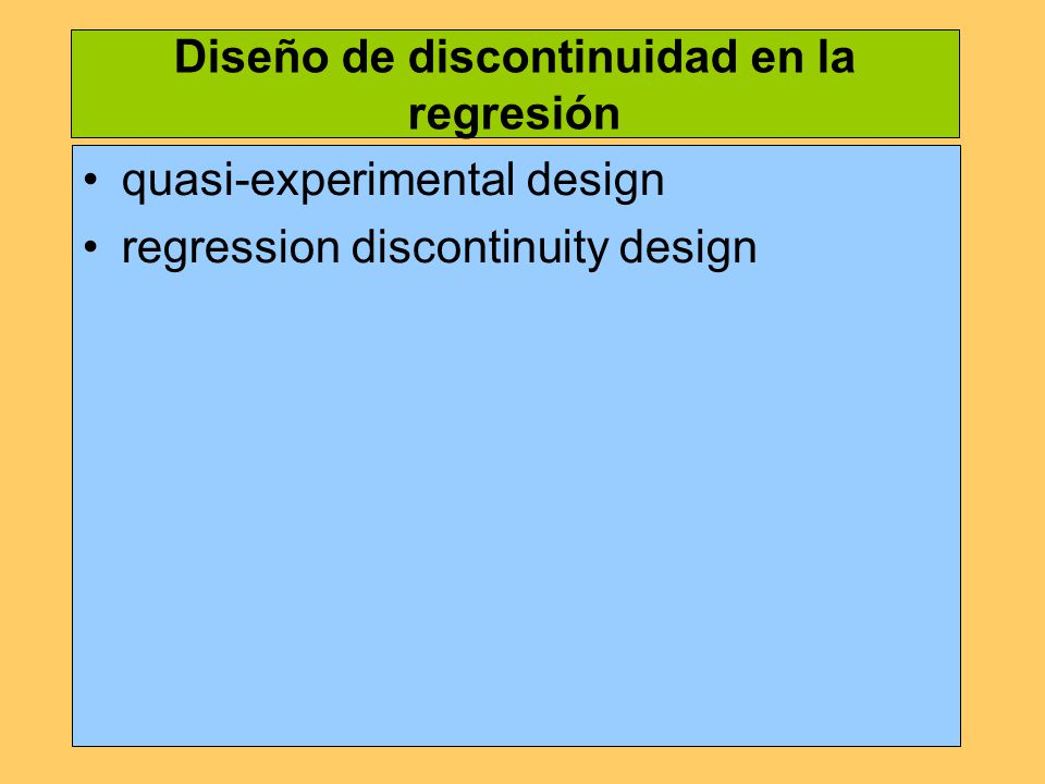Diseño de discontinuidad en la regresión quasi-experimental design regression discontinuity design