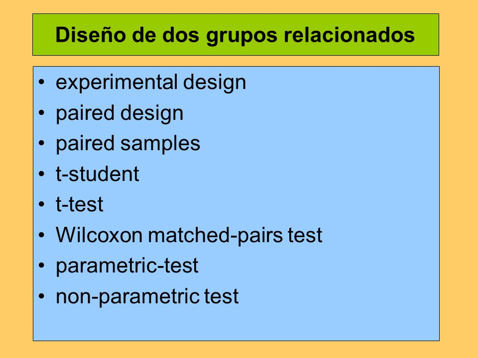 Diseño de dos grupos relacionados experimental design paired design paired samples t-student t-test Wilcoxon matched-pairs test parametric-test non-parametric test