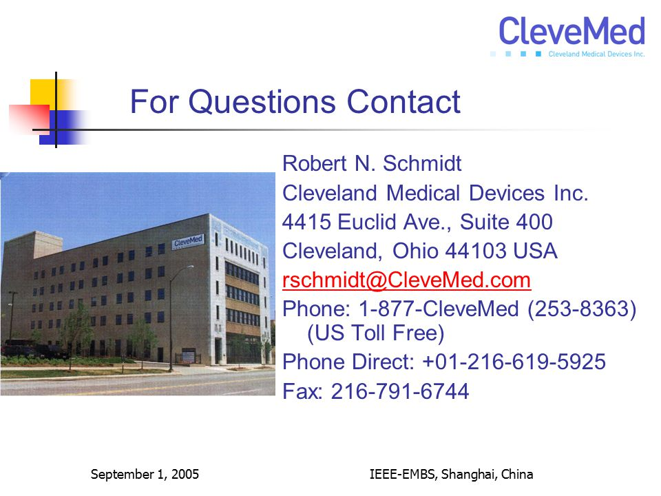 September 1, 2005IEEE-EMBS, Shanghai, China Robert N. Schmidt Cleveland Medical Devices Inc. 4415 Euclid Ave., Suite 400 Cleveland, Ohio 44103 USA rsc