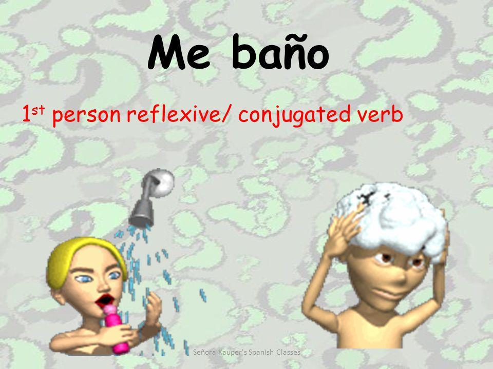 Me levanto 1 st person reflexive / conjugated verb Señora Kauper s Spanish Classes
