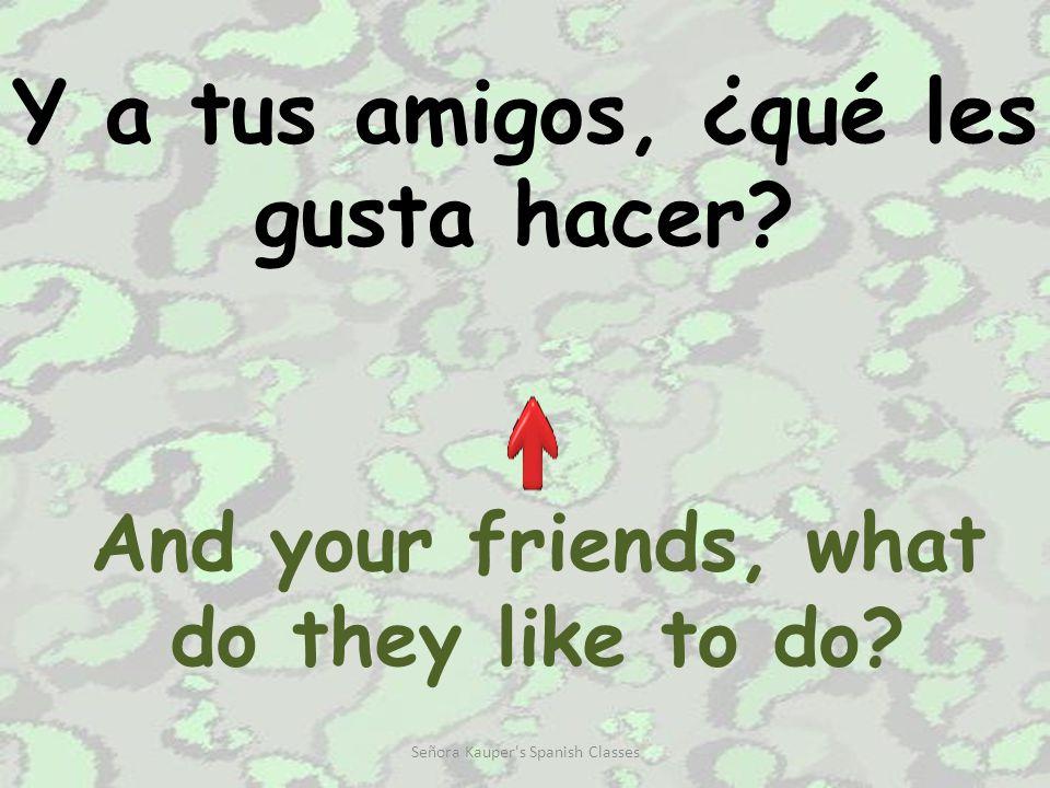¿Te gusta más… o …? Do you like… or … more? Señora Kauper s Spanish Classes