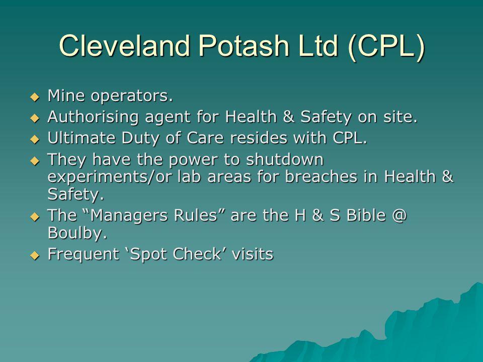 Cleveland Potash Ltd (CPL)  Mine operators. Authorising agent for Health & Safety on site.