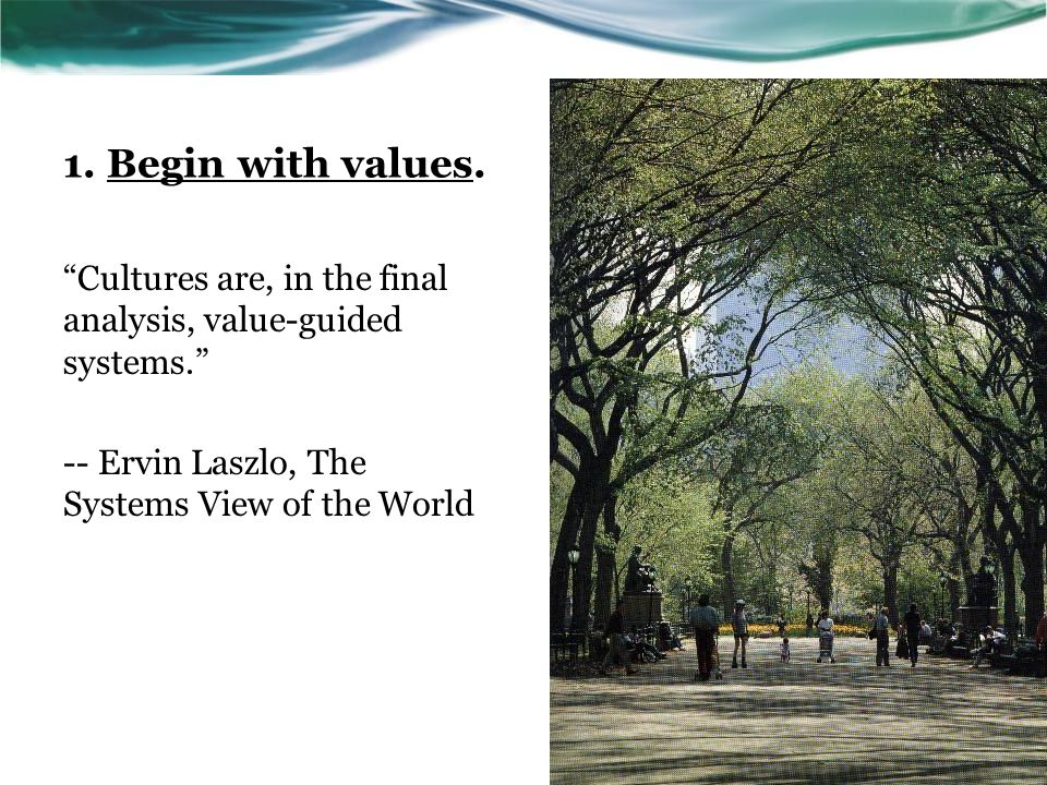 1. Begin with values.