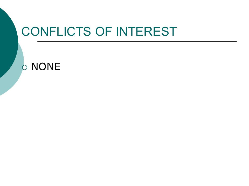 CONFLICTS OF INTEREST  NONE