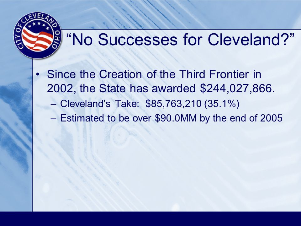 No Successes for Cleveland? Since the Creation of the Third Frontier in 2002, the State has awarded $244,027,866.