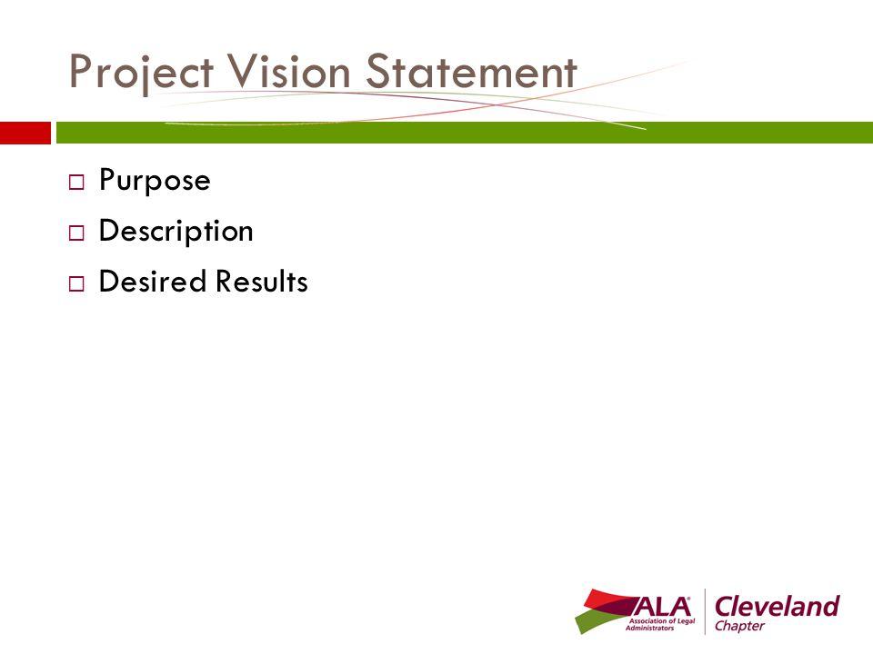 Project Vision Statement  Purpose  Description  Desired Results