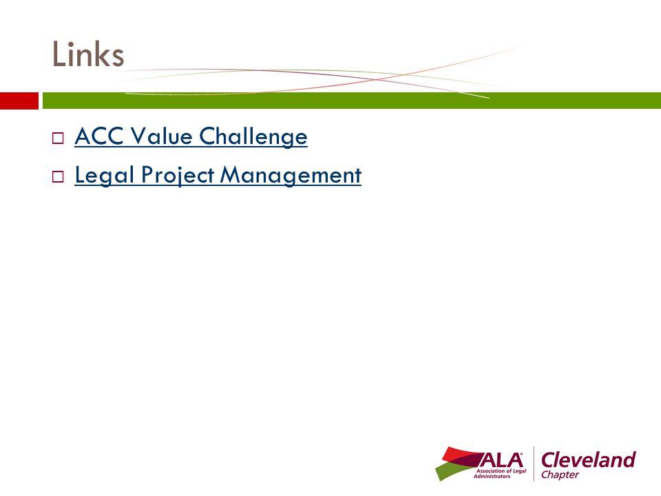 Links  ACC Value Challenge ACC Value Challenge  Legal Project Management Legal Project Management