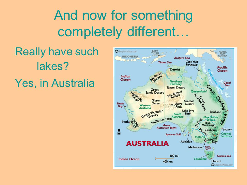 And now for something completely different… Really have such lakes Yes, in Australia
