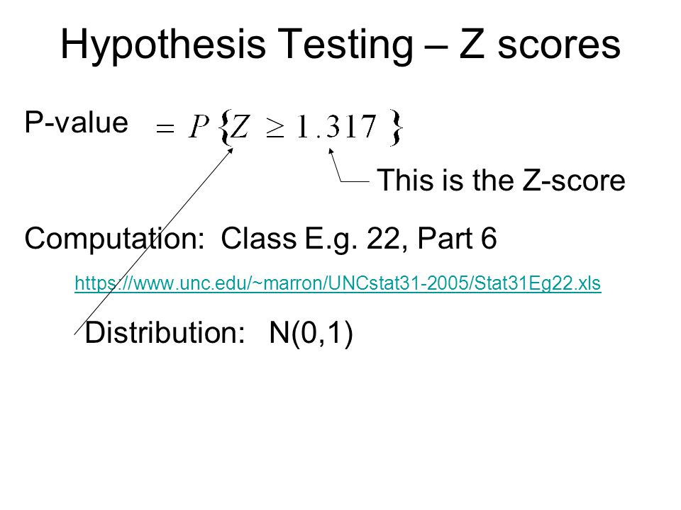 Hypothesis Testing – Z scores P-value This is the Z-score Computation: Class E.g.