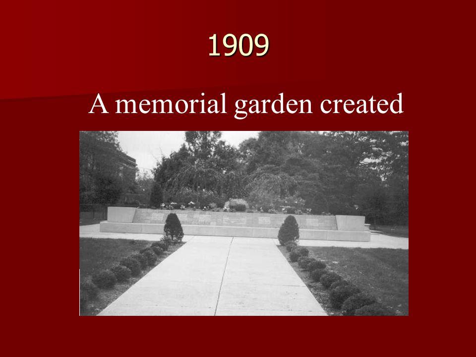 1909 A memorial garden created