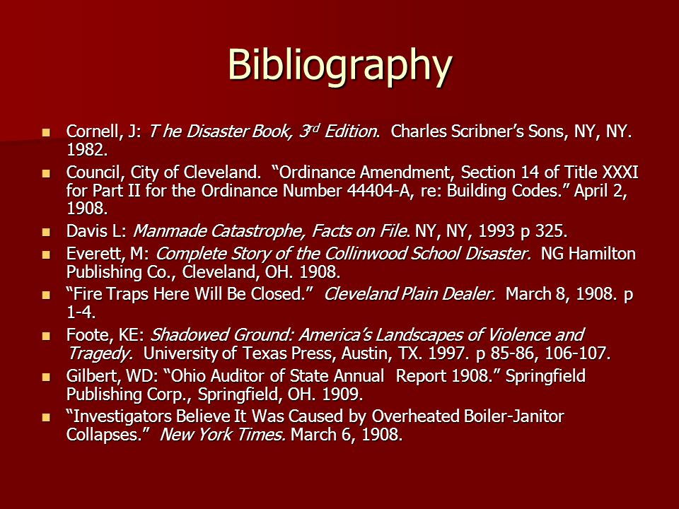 Bibliography Cornell, J: T he Disaster Book, 3 rd Edition. Charles Scribner's Sons, NY, NY. 1982. Cornell, J: T he Disaster Book, 3 rd Edition. Charle